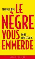 Claude Ribbe, Le nègre vous emmerde.jpg