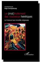 Le mal traitement des hérétiques, Régis Dericquebourg, Fabrice Desplan